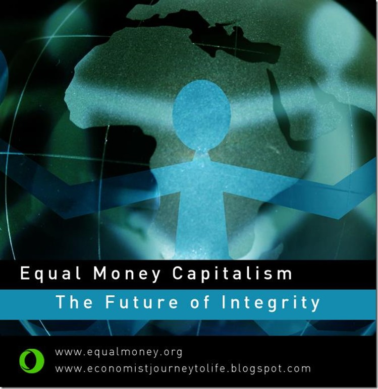 Equal Money Capitalism The Future of Integrity
